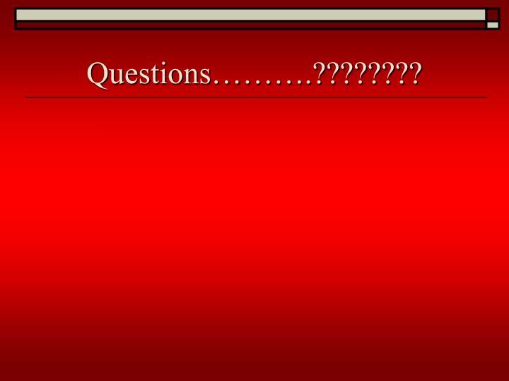 Questions……….????????
