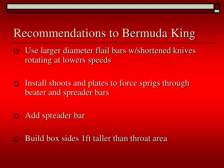 Recommendations to Bermuda King