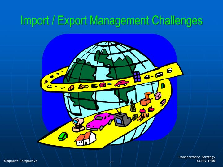 Import / Export Management Challenges