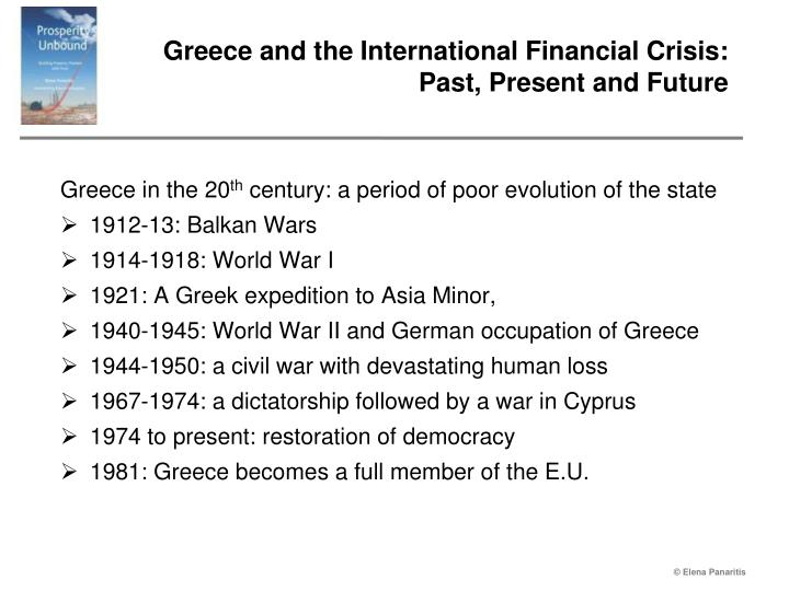 Greece and the international financial crisis past present and future1