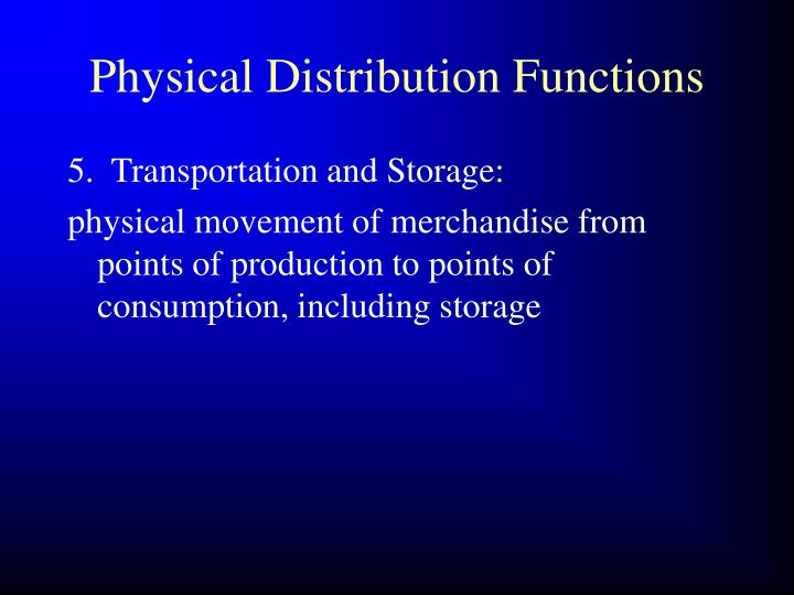 Physical Distribution Functions