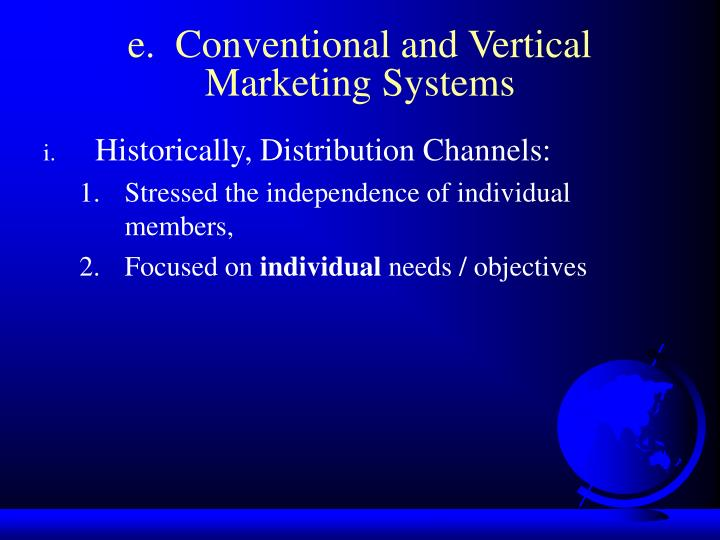 e.  Conventional and Vertical Marketing Systems