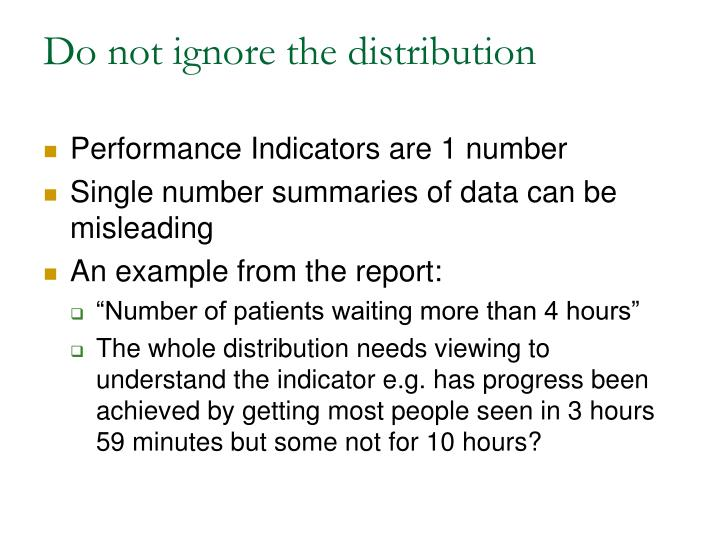 Do not ignore the distribution