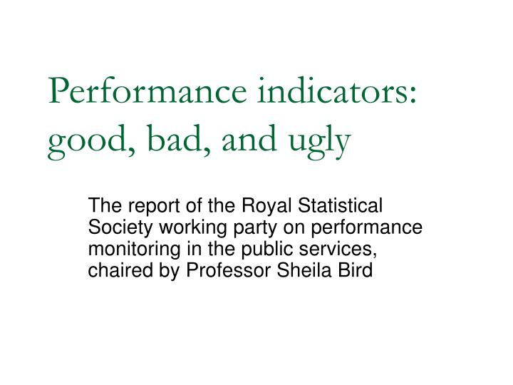 Performance indicators good bad and ugly