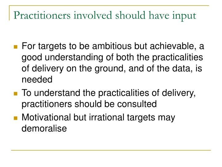 Practitioners involved should have input