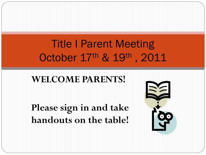 title i parent meeting october 17 th 19 th 2011