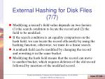 external hashing for disk files 7 7