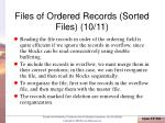 files of ordered records sorted files 10 11