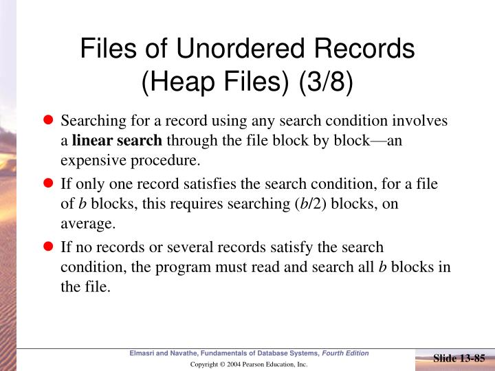 Files of Unordered Records (Heap Files) (3/8)
