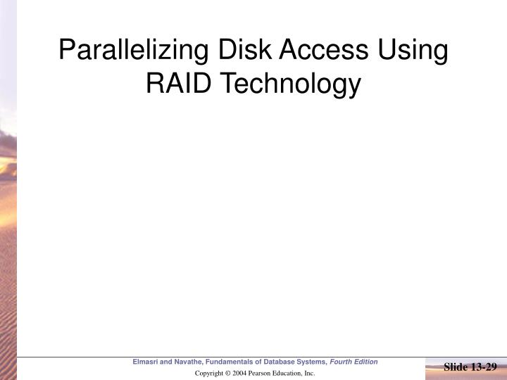Parallelizing Disk Access Using RAID Technology