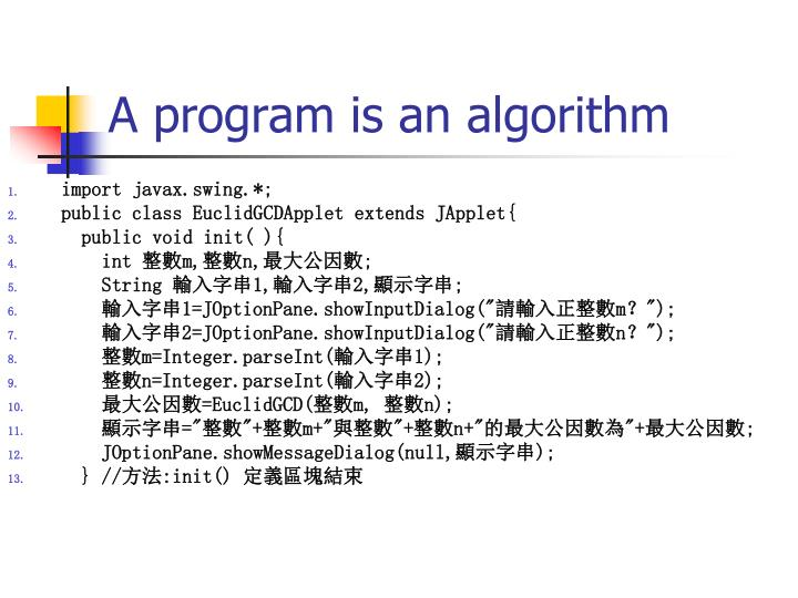 A program is an algorithm