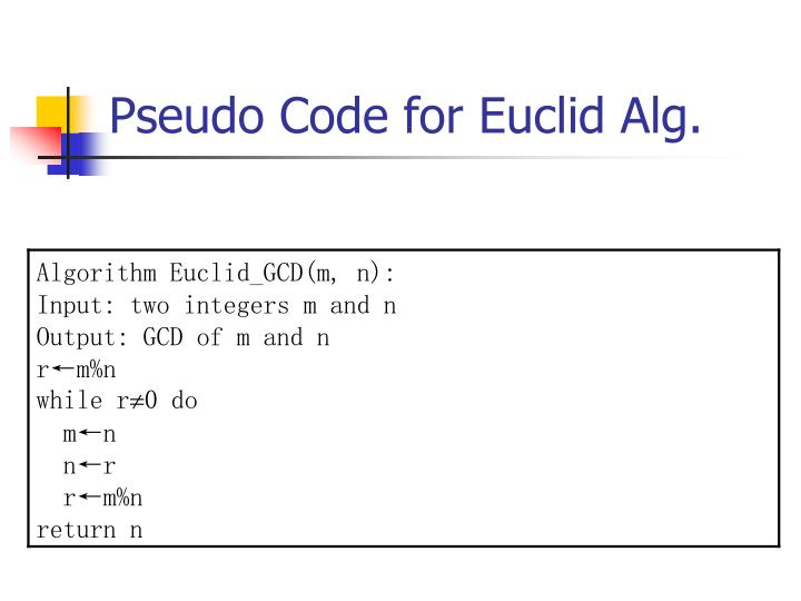 Pseudo Code for Euclid Alg.