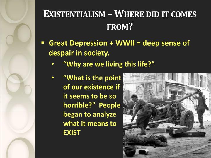 Existentialism – Where did it comes from?