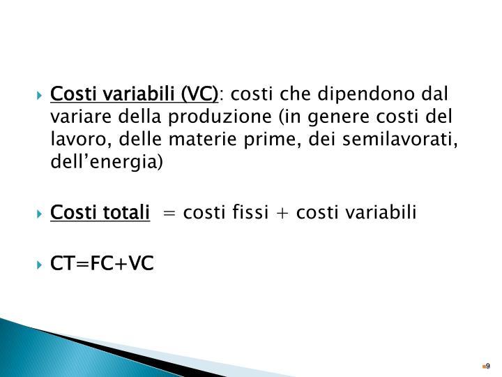 Costi variabili (VC)