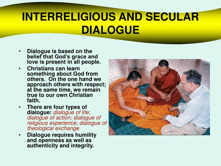 INTERRELIGIOUS AND SECULAR DIALOGUE