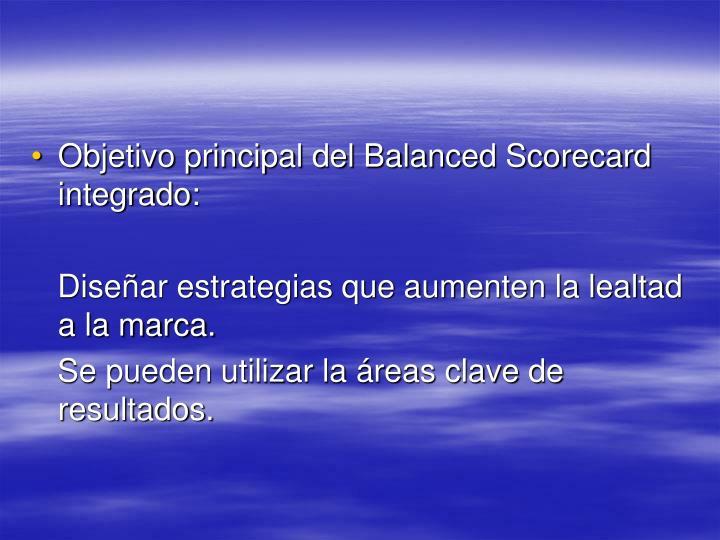Objetivo principal del Balanced Scorecard integrado: