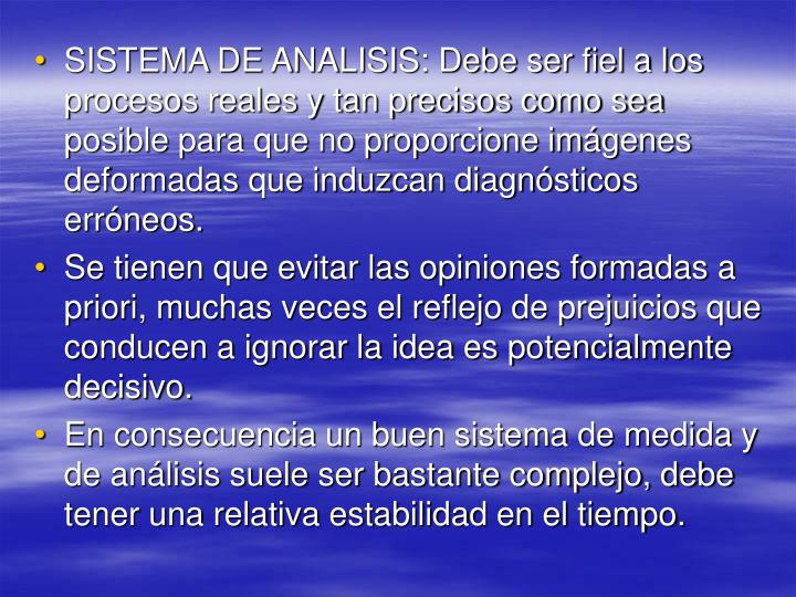 SISTEMA DE ANALISIS: Debe ser fiel a los procesos reales y tan precisos como sea posible para que no proporcione imágenes deformadas que induzcan diagnósticos erróneos.