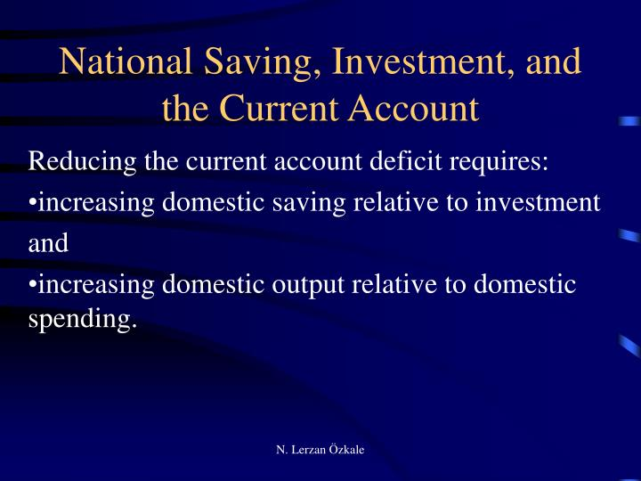 National Saving, Investment, and the Current Account