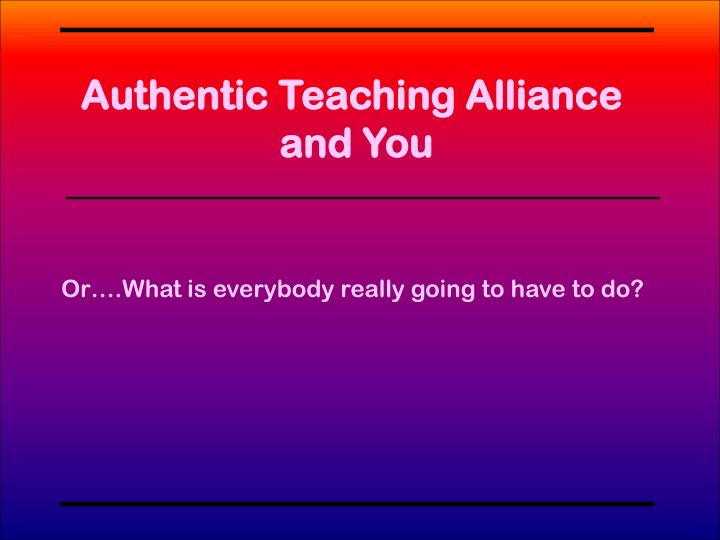 Authentic Teaching Alliance