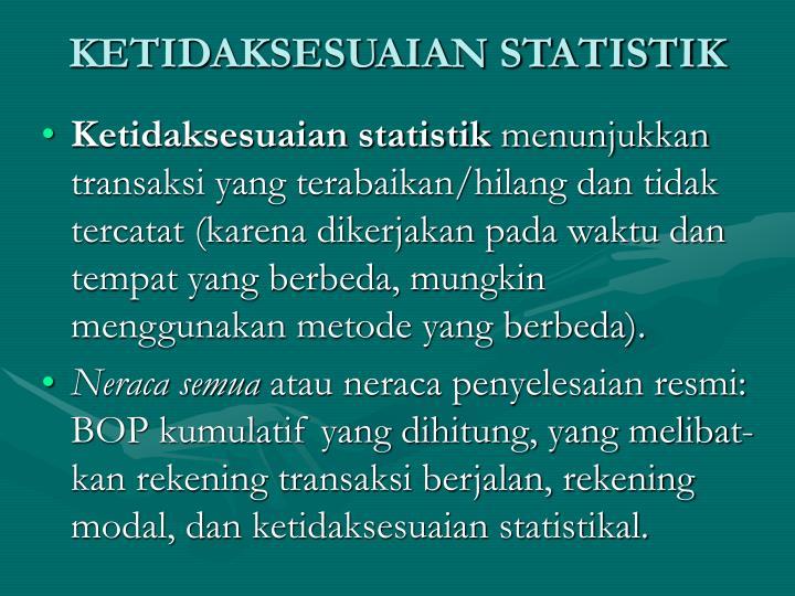 KETIDAKSESUAIAN STATISTIK