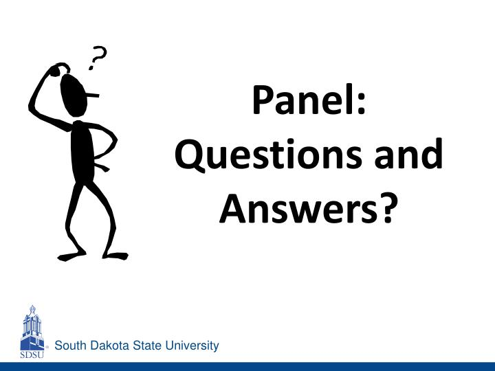 Panel: Questions and Answers?