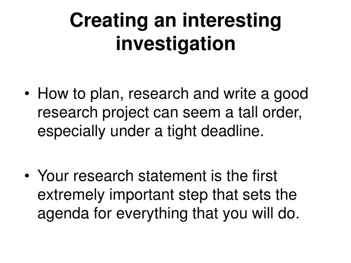 Creating an interesting investigation