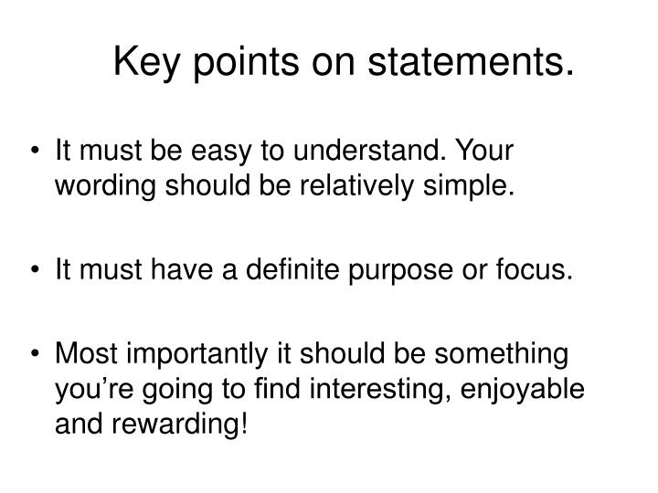 Key points on statements.