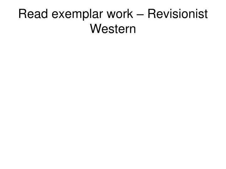 Read exemplar work – Revisionist Western