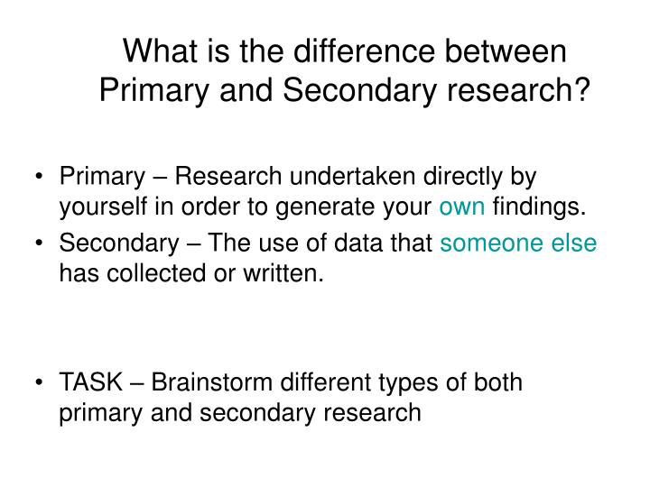 What is the difference between Primary and Secondary research?