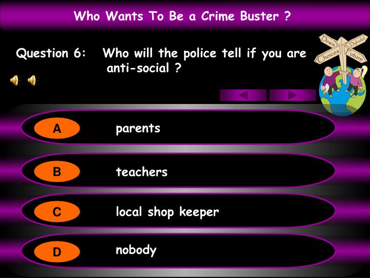 Question 6:   Who will the police tell if you are