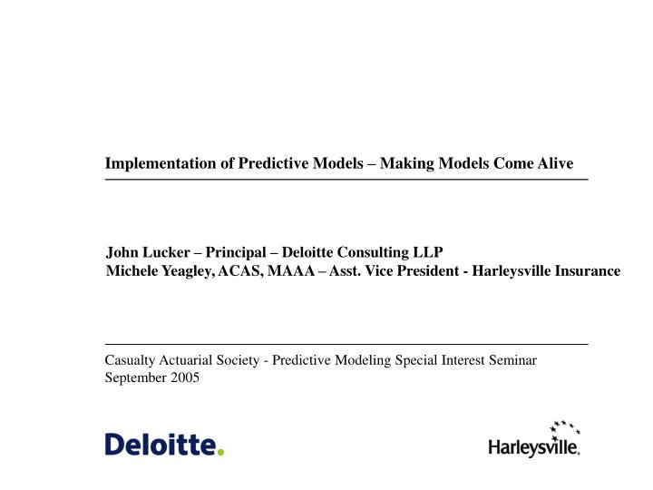 Implementation of Predictive Models – Making Models Come Alive