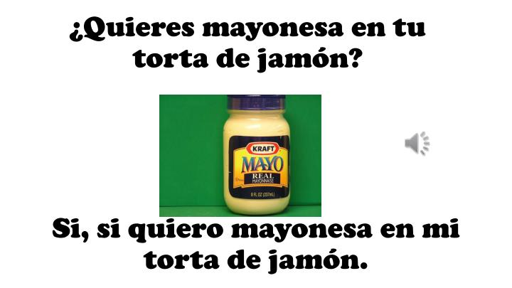 ¿Quieres mayonesa en tu torta de jamón?