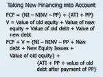 taking new financing into account