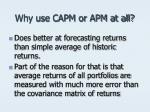 why use capm or apm at all