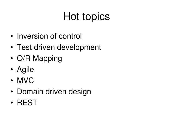 Hot topics