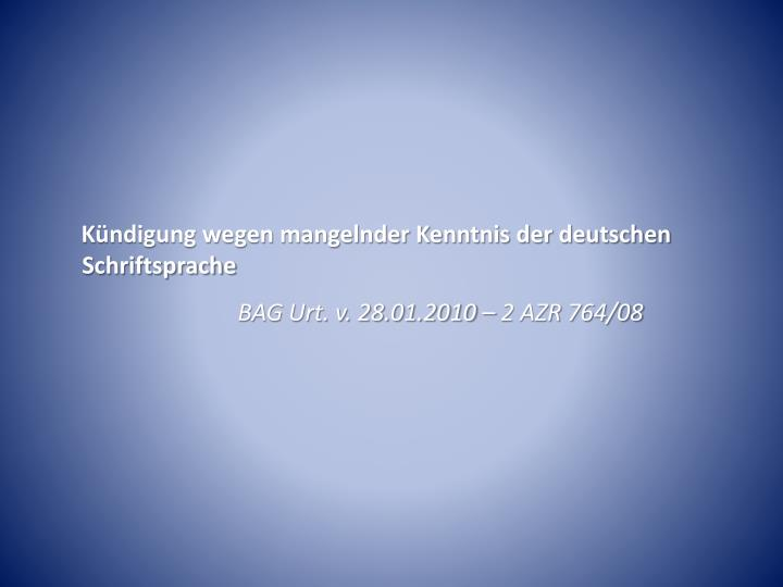 Kündigung wegen mangelnder Kenntnis der deutschen Schriftsprache