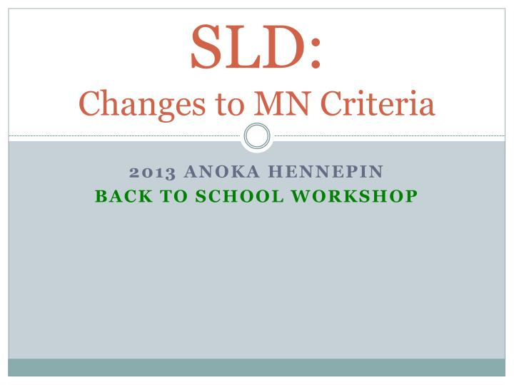 Sld changes to mn criteria