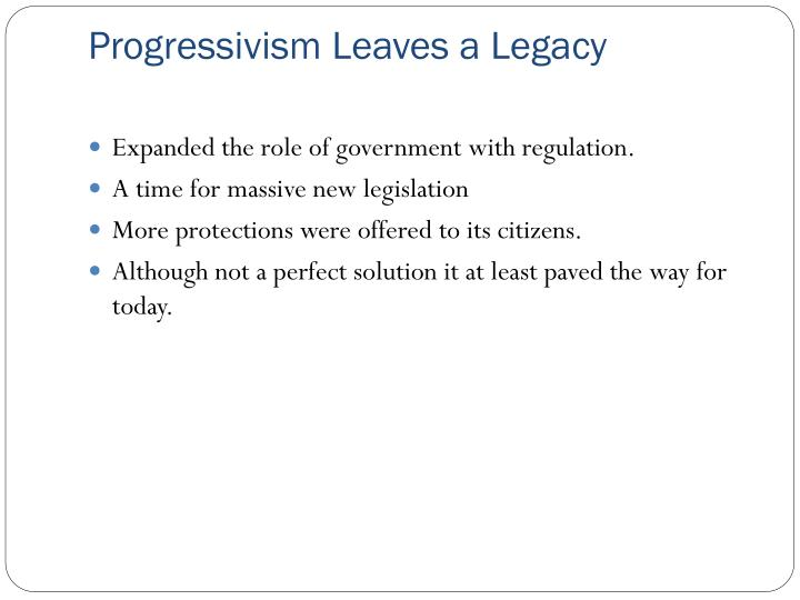 Progressivism Leaves a Legacy
