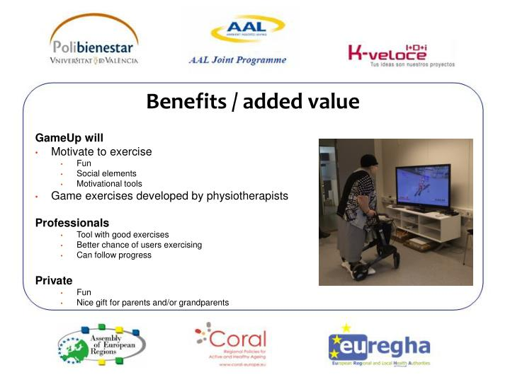 Benefits / added value