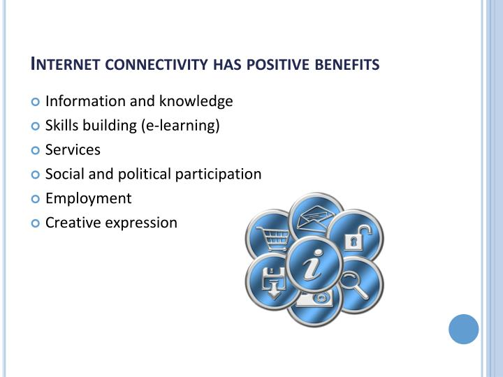 Internet connectivity has positive