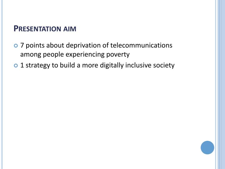 Presentation aim