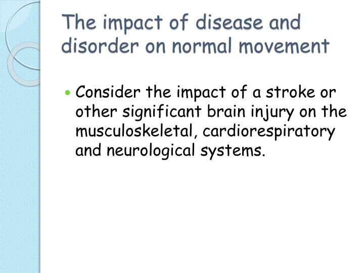 The impact of disease and disorder on normal movement
