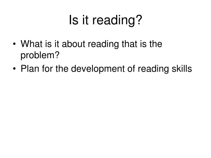 Is it reading?