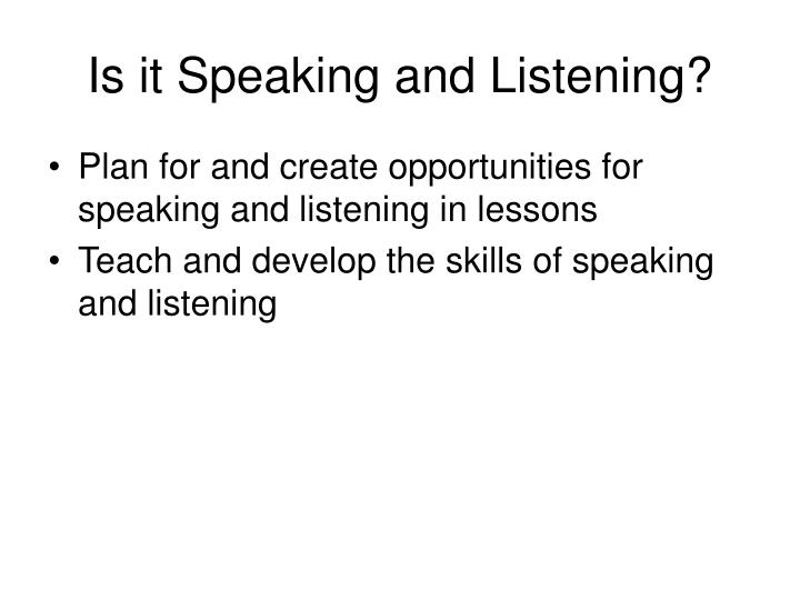 Is it Speaking and Listening?