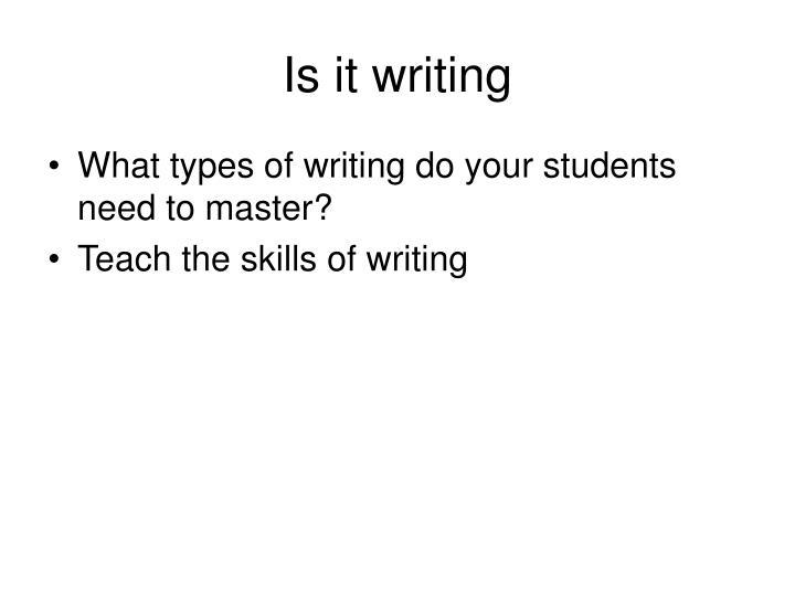 Is it writing