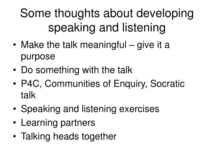 Some thoughts about developing speaking and listening