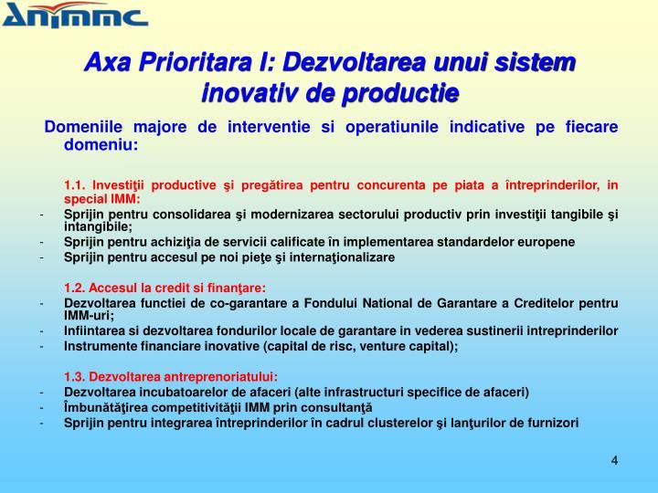 Axa Prioritara I: Dezvoltarea unui sistem inovativ de productie