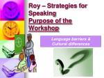 roy strategies for speaking purpose of the workshop