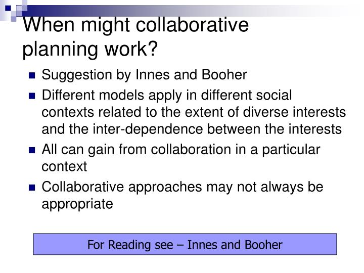 When might collaborative planning work?