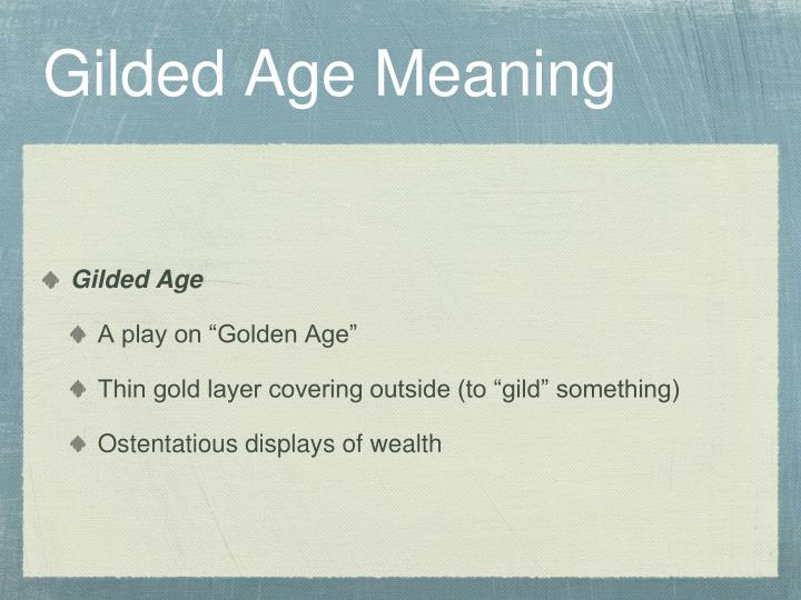 Gilded Age Meaning
